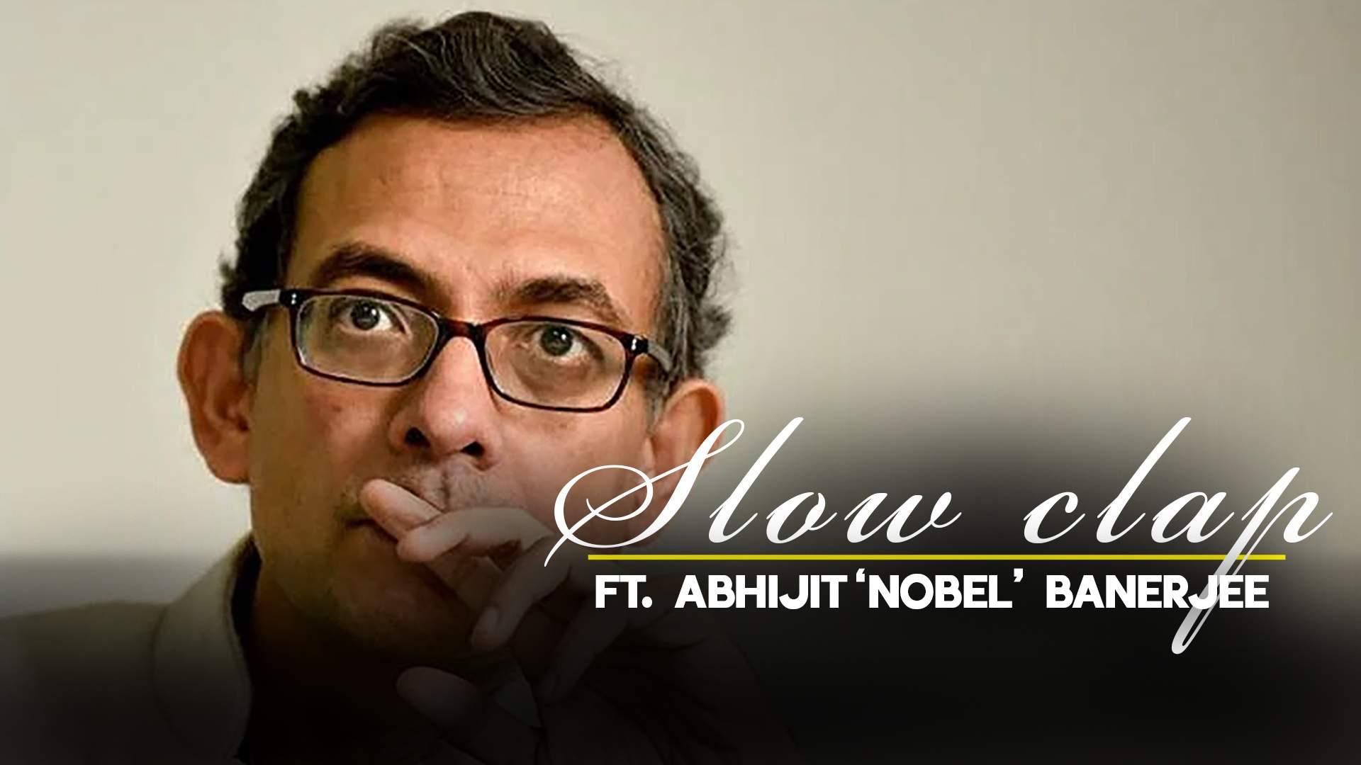 slowclapAbhijit